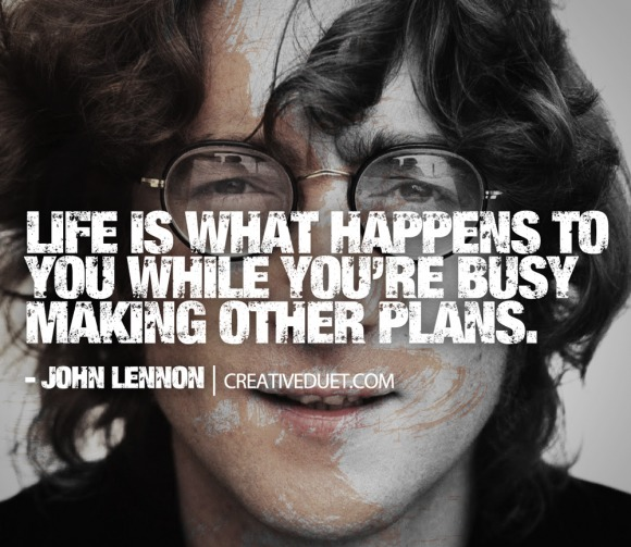 Life Is What Happens John Lennon Quote