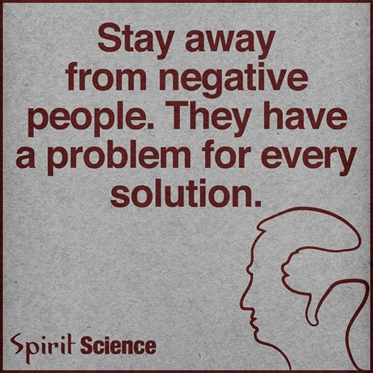 Stay Away From Negative People They Have A Problem For