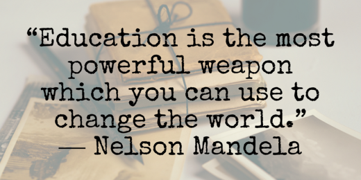 Educationisthemostpowerfulweaponwhichyoucanusetoch