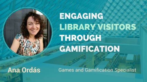 ENGAGING-LIBRARY-VISITORS-THROUGH-GAMIFICATION-–-Interview-with-Ana-Ordás