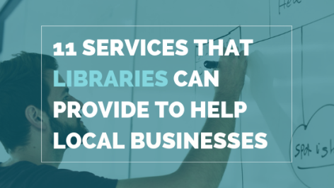11-services-that-libraries-can-provide-to-help-local-businesses-and-entrepreneurs