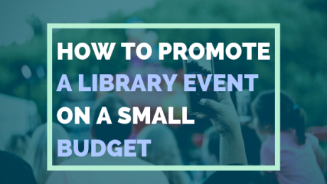 How-to-promote-a-library-event-on-a-small-budget-