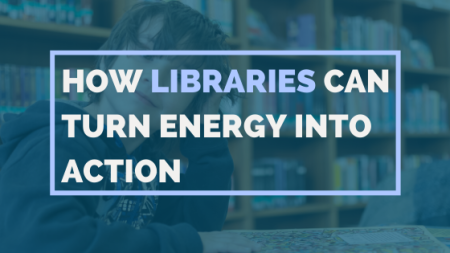 How-Libraries-can-turn-energy-into-action