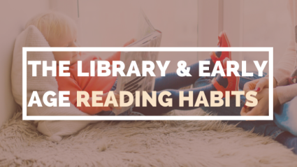 The-library-Early-Age-Reading-habits